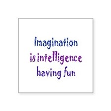 "Imagination and Intelligence Square Sticker 3"" x 3"