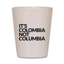 Colombia Not Columbia Shot Glass