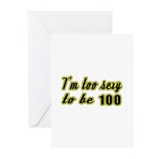 I'm too sexy to be 100 Greeting Cards (Pk of 10)