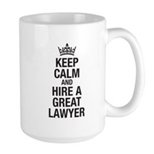 Keep calm and Hire a great Lawyer Mug