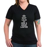 Keep calm and Hire a great Lawyer T-Shirt