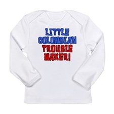 Little Colombian Trouble Maker Long Sleeve T-Shirt