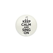Keep Calm and Sing On Mini Button (10 pack)