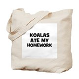 Koalas Ate My Homework Tote Bag