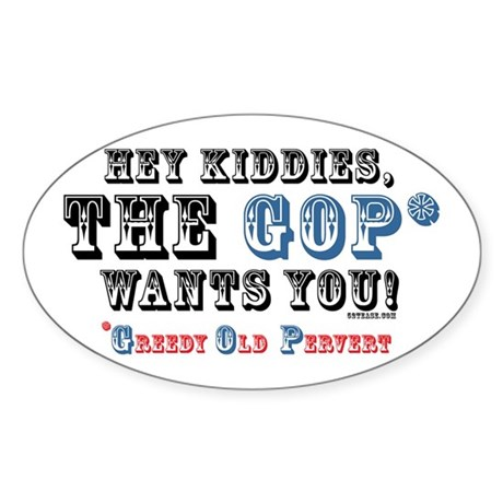 GOP=Greedy Old Pervert Oval Sticker