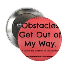 """Obstacles Get Out of My Way 2.25"""" Button"""