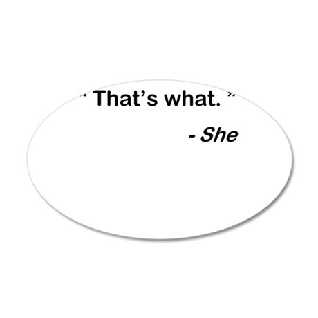 That's what she said Wall Decal