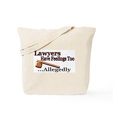 Lawyers Have Feelings Tote Bag