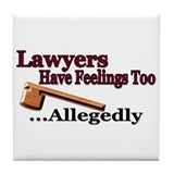 Lawyers Have Feelings Tile Coaster