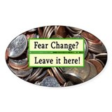 Fear Change? Leave it Here Tipjar Oval Decal