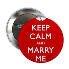 "KEEP CALM AND MARRY ME 2.25"" Button (10 pack)"