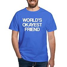 World's Okayest Friend T-Shirt