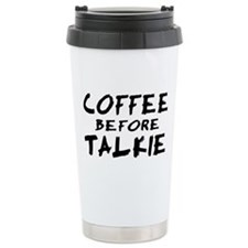 Coffee Before Talkie Travel Mug