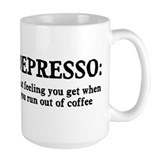 Depresso Run Out of Coffee Mug