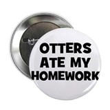 Otters Ate My Homework Button