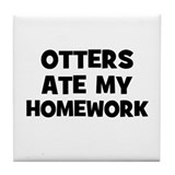 Otters Ate My Homework Tile Coaster