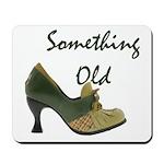 Something Old Mousepad