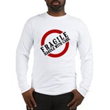 FRAGILE HANDLE WITH CARE Long Sleeve T-Shirt