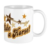Put Some Fun Between Your Legs Horse Coffee Mug