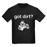 Got Dirt 4 wheel T-Shirt