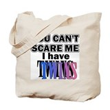 You Can't Scare Me...Twins Pi Tote Bag