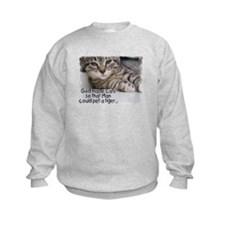 God Made Cats... Sweatshirt