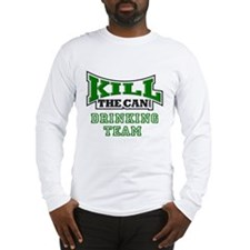 KillTheCan.org Drinking Team Long Sleeve T-Shirt