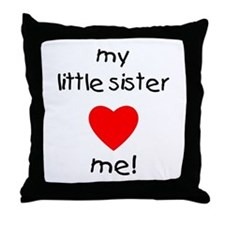 My little sister loves me Throw Pillow