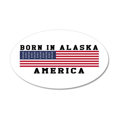 Born In Alaska 20x12 Oval Wall Decal
