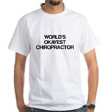 World's Okayest Chiropractor Shirt