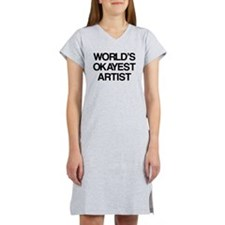 World's Okayest Artist Women's Nightshirt