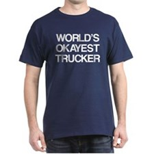 World's Okayest Trucker T-Shirt