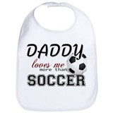 Daddy Loves Me More Than Soccer Bib
