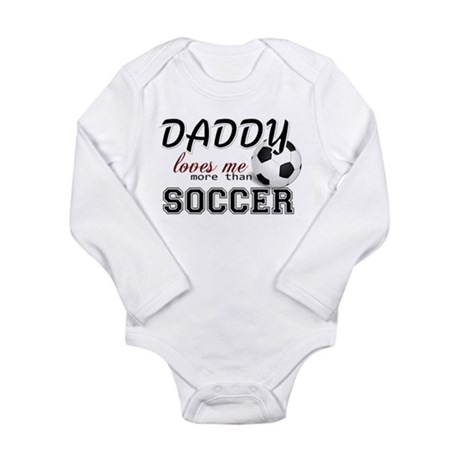 Daddy Loves Me More Than Soccer Long Sleeve Infant