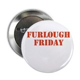 "Furlough Friday 2.25"" Button"
