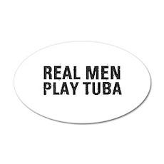 Real Men Play Tuba 20x12 Oval Wall Decal
