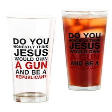 Jesus Is Not A Gun-Toting Republican Drinking Glas