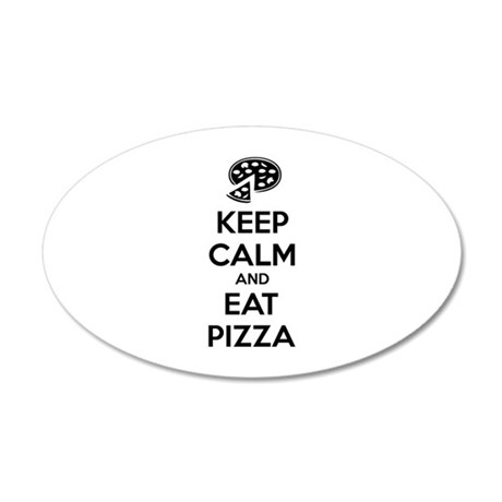 Keep calm and eat pizza 22x14 Oval Wall Peel