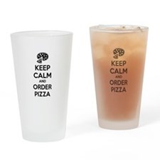 Keep calm and order pizza Drinking Glass