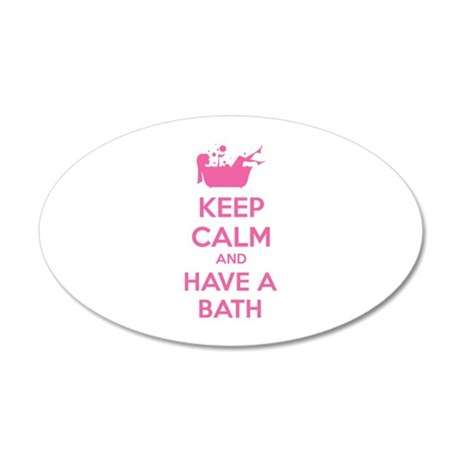 Keep calm and have a bath 22x14 Oval Wall Peel