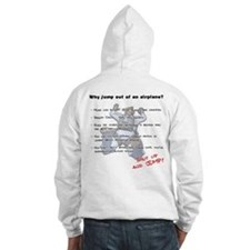 Why jump out of an airplane Hoodie