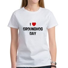 I * Groundhog Day Tee