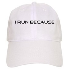 I Run Because... Cap