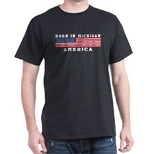 Born In Michigan T-Shirt
