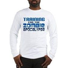 Training for Zombie Apocalypse Long Sleeve T-Shirt