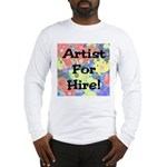 Artist for Hire! First Editio Long Sleeve T-Shirt