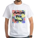 Artist for Hire! First Editio White T-Shirt