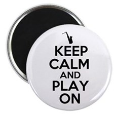 "Keep Calm and Play On Sax 2.25"" Magnet (10 pack)"