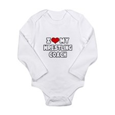 """""""I Love My Wrestling Coach"""" Body Suit"""