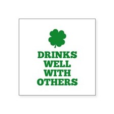 "Drinks Well With Others Square Sticker 3"" x 3"""